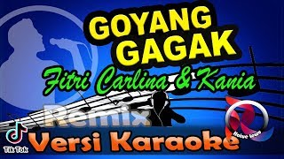 Download lagu Goyang Gagak - Fitri Carlina & Kania Remix (Karaoke Tanpa Vocal)