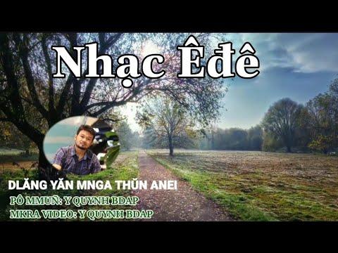 Download Dlăng yăn mnga thŭn anei/ nhac Ede