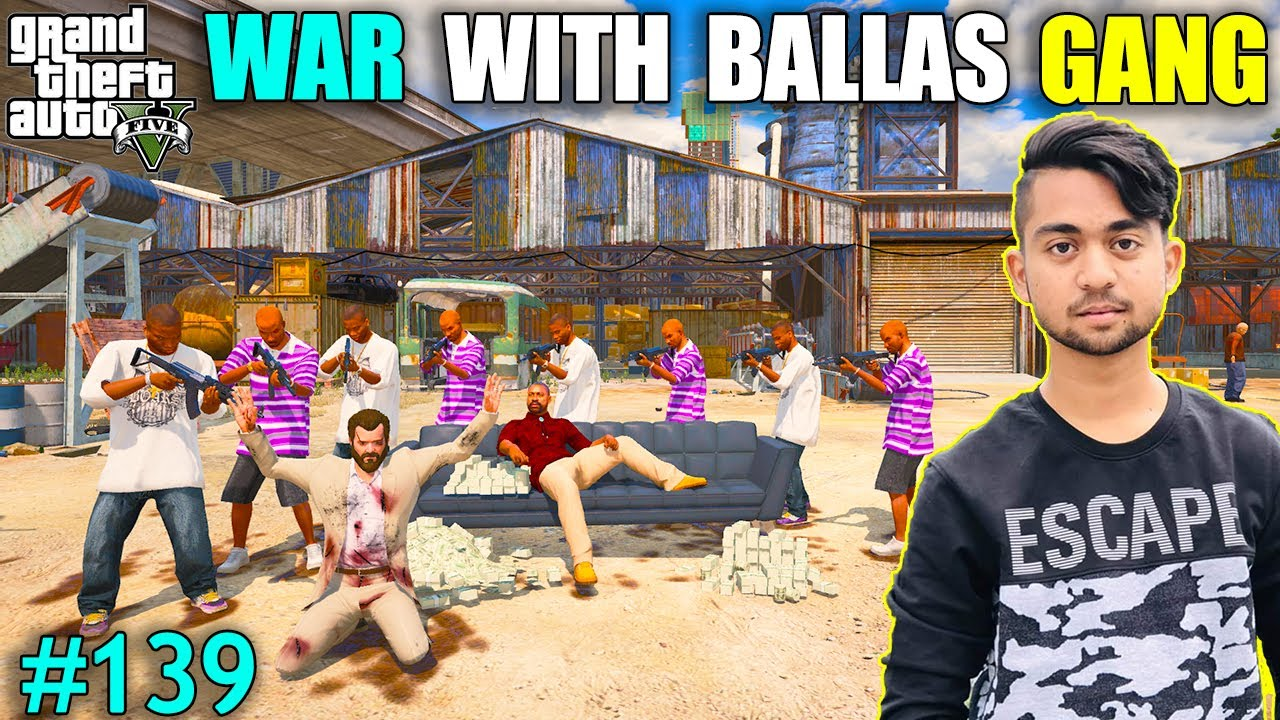 WAR WITH BALLAS GANG | BALLAS COLLAB WITH GANG AND KILL MICHAEL | GTA V GAMEPLAY #139