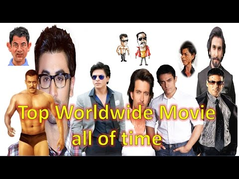Box office collection of Top worldwide bollywood Collection all time