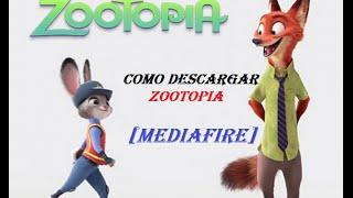 COMO DESCARGAR ZOOTOPIA COMPLETO ESPAÑOL LATINO [MEDIAFIRE]