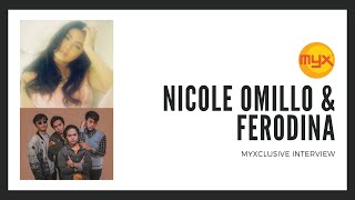 Nicole Omillo and Ferodina on MYXclusive