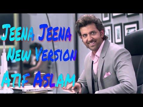 Jeena Jeena |Hrithik Roshan|Sonam Kapoor|New Album|Atif Aslam|2017