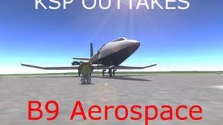 ksp outtakes b9 aerospace