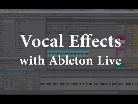 Vocal Effects in Ableton Live Transposing Vocals