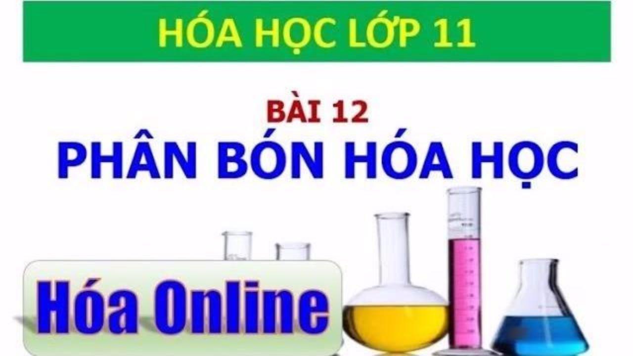 Hóa học 11 – Bài 12 – Phân bón hóa học