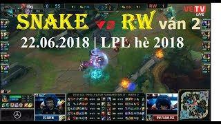 [22.06.2018] SNAKE vs RW ván 2 | Rogue Warriors vs. Snake Esports LPL mùa hè 2018