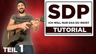 Ich will nur dass du weißt - SDP - Gitarre lernen - Teil 1