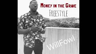 WillFowl - Money in the Grave (freestyle)