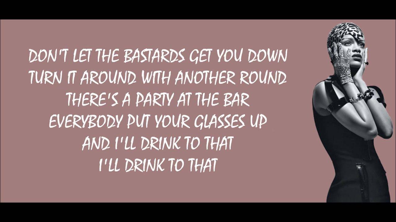 Download Rihanna - Cheers (Drink to That) Lyrics Video