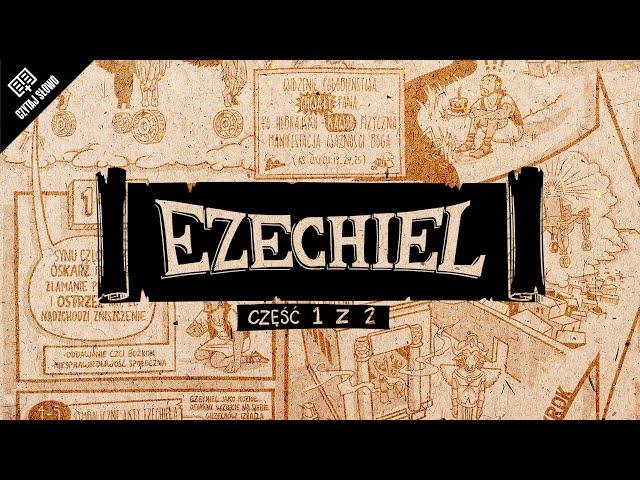 Omówienie: Księga Ezechiela, część 1 (rozdziały 1-33)