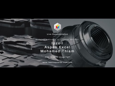 Aspen Excel + Ipzoll + Mohamed Thiam / Fusion 360 and Cinema 4d / Learn Squared Live Stream