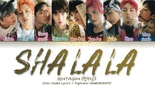 PENTAGON 펜타곤 SHA LA LA 신토불이 Color Coded Lyrics Eng Rom Han 가사