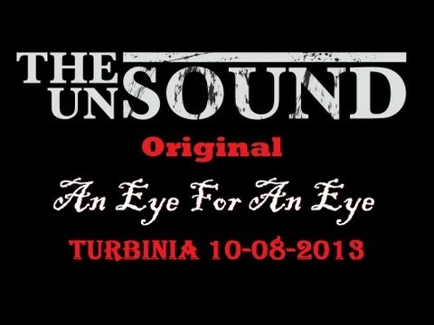 The Unsound Playing An Original - An Eye For An Eye - live at Turbinia 10-08-2013