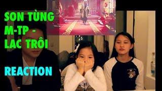 SƠN TÙNG M-TP - LẠC TRÔI MV REACTION (Reactie)