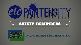 Safety Reminders || ETC Paintensity || Kadayawan 2016