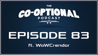 The Co-Optional Podcast E3 edition ft. WoWCrendor [strong language] - June 22, 2015