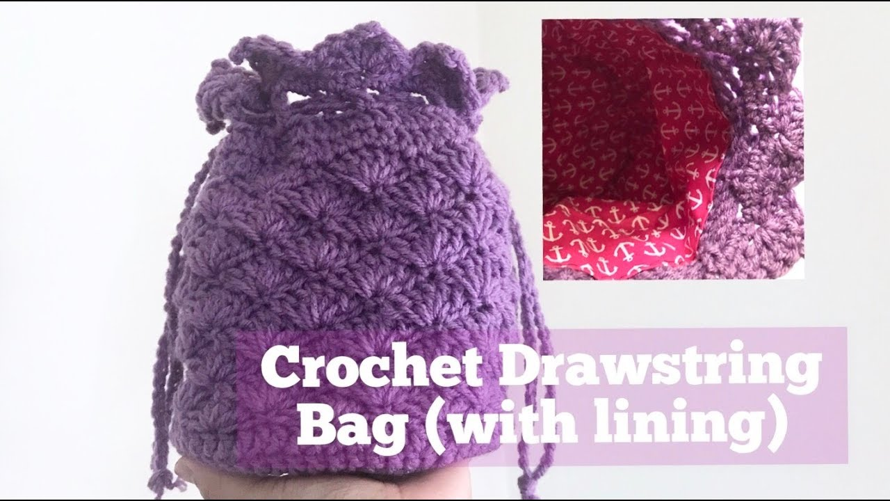 How To Crochet Drawstring Bag With Lining Youtube