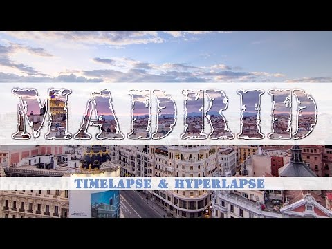 Madrid, Spain. Timelapse & Hyperlapse