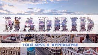 Madrid, Spain. Timelapse & Hyperlapse
