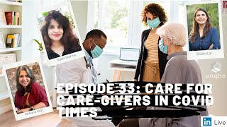 Future of Work Show, Ep. 33: Care for Care-Givers in Covid Times