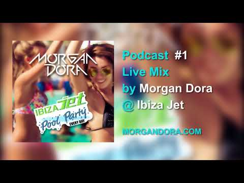 Ibiza Jet Pool Party #1 // Live Mix by Morgan Dora