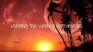 The Weeknd - Morning Instrumental
