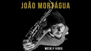 #3 - JOÃO MORTÁGUA - Weekly Video (preview)
