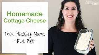 Homemade Cottage Cheese | Trim Healthy Mama Fuel Pull (FP)
