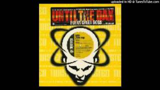 Funky Green Dogs - Until The Day ( Superchumbo Saves the Day Mix )