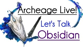 Archeage Live! - Obsidian Weapon Basics