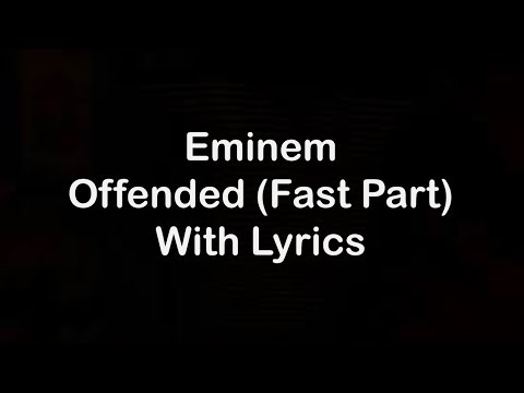 Eminem - Offended Fast Part [Lyrics]