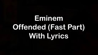 Download Eminem - Offended Fast Part [Lyrics] MP3 song and Music Video