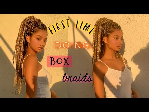 doing my box braids for the first time