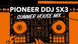 Summer DJ Mix - Feel Good House & Commercial Music - Pioneer DDJ SX3