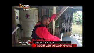 I NEWS PAPUA - TERENDAM BANJIR 1 KELUARGA DI EVAKUASI
