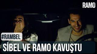 Sibel ve Ramo Kavuştu | #RamBel | Ramo 26.Bölüm