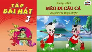 Mèo đi câu cá (karaoke)   Tập bài hát lớp 3- Phần phụ lục - Bài 3