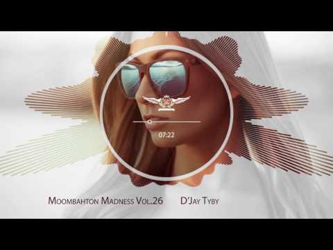D'Jay Tyby -  Moombahton Madness Vol.26