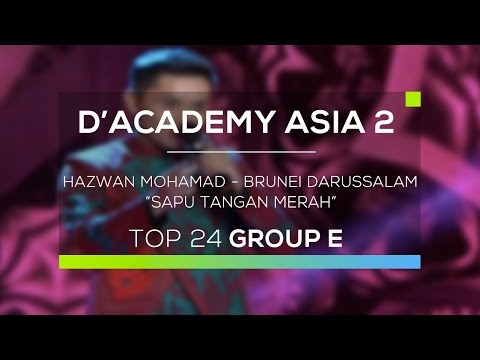 Hazwan Mohamad, Brunei Darussalam - Sapu Tangan Merah (D'Academy Asia 2)