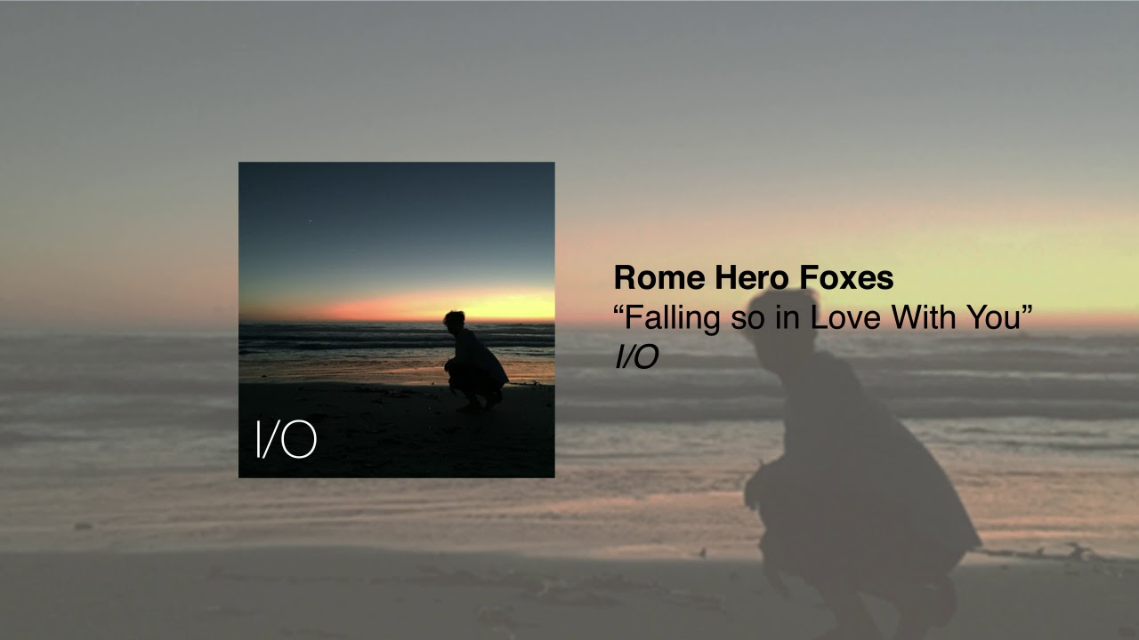 Rome Hero Foxes - Falling so in Love With You