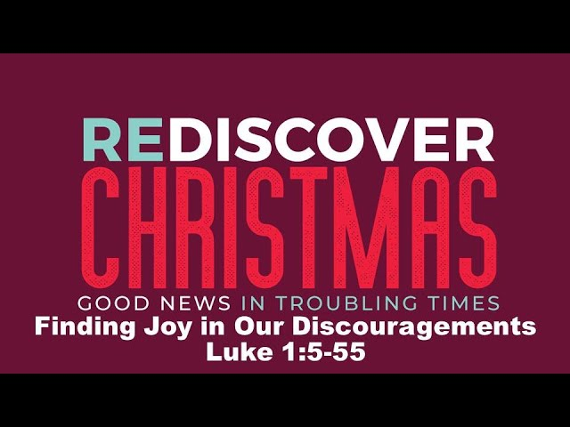 Finding Joy in Our Discouragements (12/13/2020)