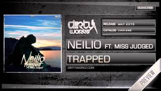 Neilio ft. Miss Judged - Trapped (Official HQ Preview)