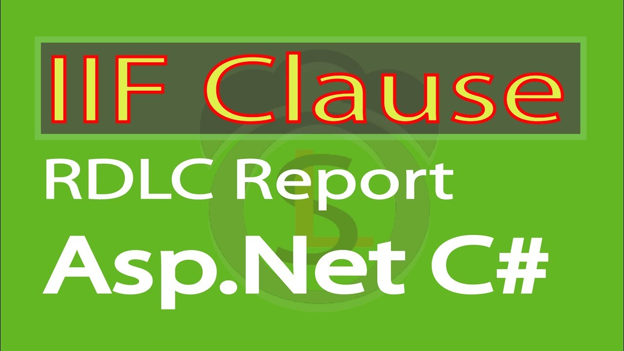How to Add IF ELSE Condition in RDLC Expression  IIF Statement in RDLC  Rport  swift learn