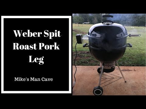 Weber Kettle Rotisserie - Pork Leg Done Right - Spit Roast Pork Leg