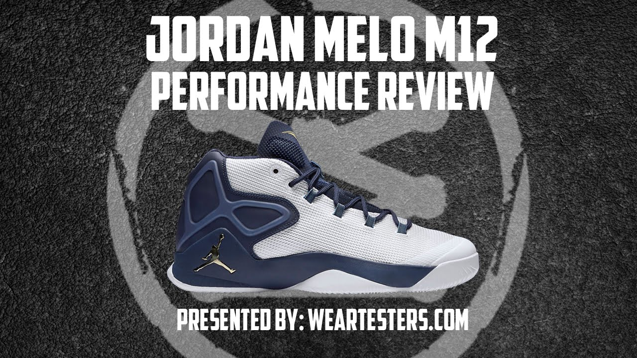 8d32b4ae5735 Jordan Melo M12 Performance Review. WearTesters
