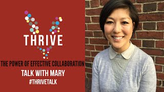 Using Collaboration to Further Your Career | Thrive Talk | Mary Lee