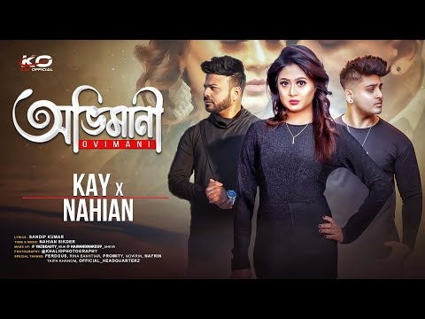 ovimani- -অভিমানী- -kay-ft.-nahian- -bangla-love-song-2021