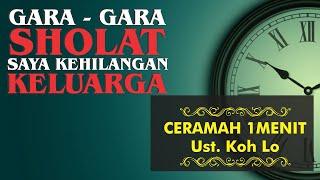 GARA - GARA SHOLAT | Ceramah 1 Menit Ustadz Mualaf Koh Lo