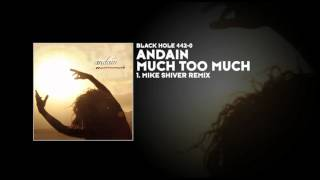 Andain - Much Too Much (Mike Shiver Remix)